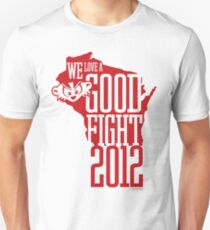 We Love a Good Fight! T-Shirt
