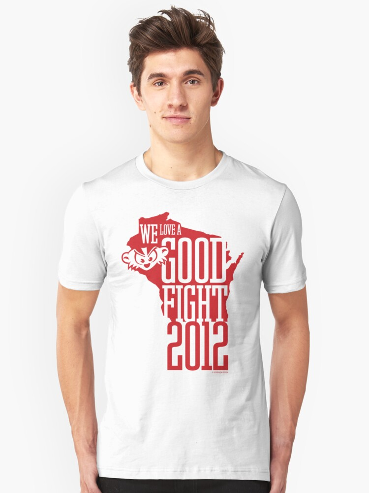 We Love a Good Fight! Unisex T-Shirt Front