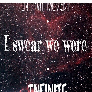 In that moment, I swear we were infinite by VintageLovexx
