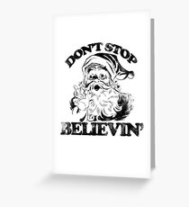 Don't stop believin' Santa Claus for Christmas Greeting Card