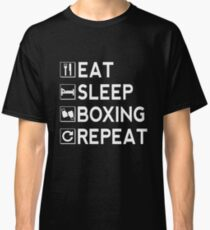 Eat Sleep Boxing Repeat Classic T-Shirt