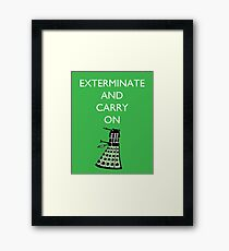 Exterminate and Carry On - Green Framed Print