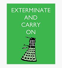 Exterminate and Carry On - Green Photographic Print