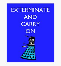 Exterminate and Carry On - Blue Photographic Print