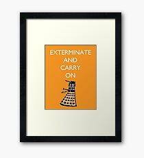 Exterminate and Carry On - Orange Framed Print