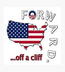 "Anti Obama ""Forward Off A Cliff"" Photographic Print"