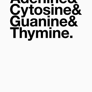 Adenine & Cytosine & Guanine & Thymine. - black design by BoomShirts