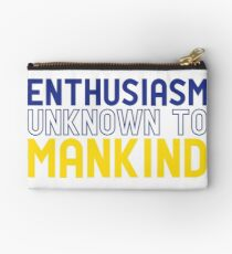 Enthusiasm Unknown to Mankind Studio Pouch