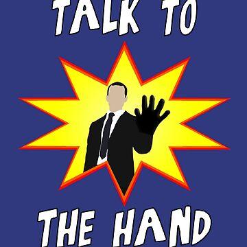 Talk to the hand by livinginamovie