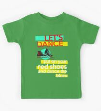 """Let's dance, put on your red shoes and dance the blues"" - David Bowie Kids Clothes"