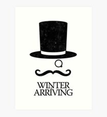 Winter is Arriving Art Print