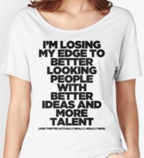 I'm Losing My Edge Women's Relaxed Fit T-Shirt