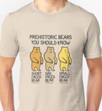 Prehistoric Bears You Should Know Unisex T-Shirt