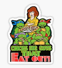 Chicks Dig Guys That Eat Out Sticker