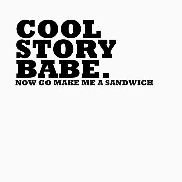 Cool story babe by holeighh