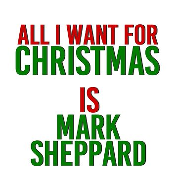 All I Want For Christmas (Mark Sheppard) by MizSarie