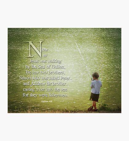 """Matthew 4:18 -""""Fishermen"""" Photographic Print"""