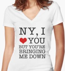 New York, I Love You But You're Bringing Me Down Women's Fitted V-Neck T-Shirt