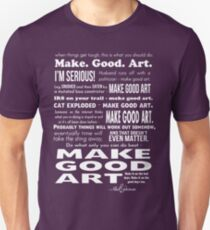 Make Good Art - Neil Gaiman quote (dark) Unisex T-Shirt