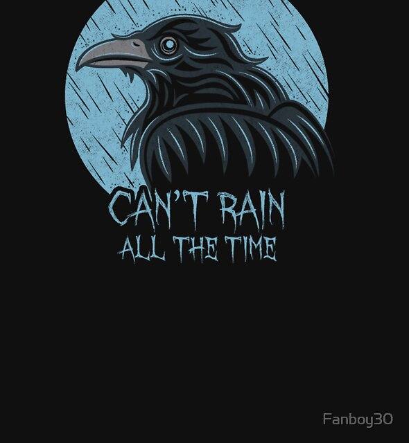 Can't rain all the time... by Fanboy30