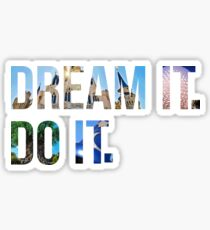 Dream It. Do it. Sticker