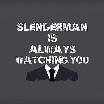 Slenderman is always watching you by TCrawlers