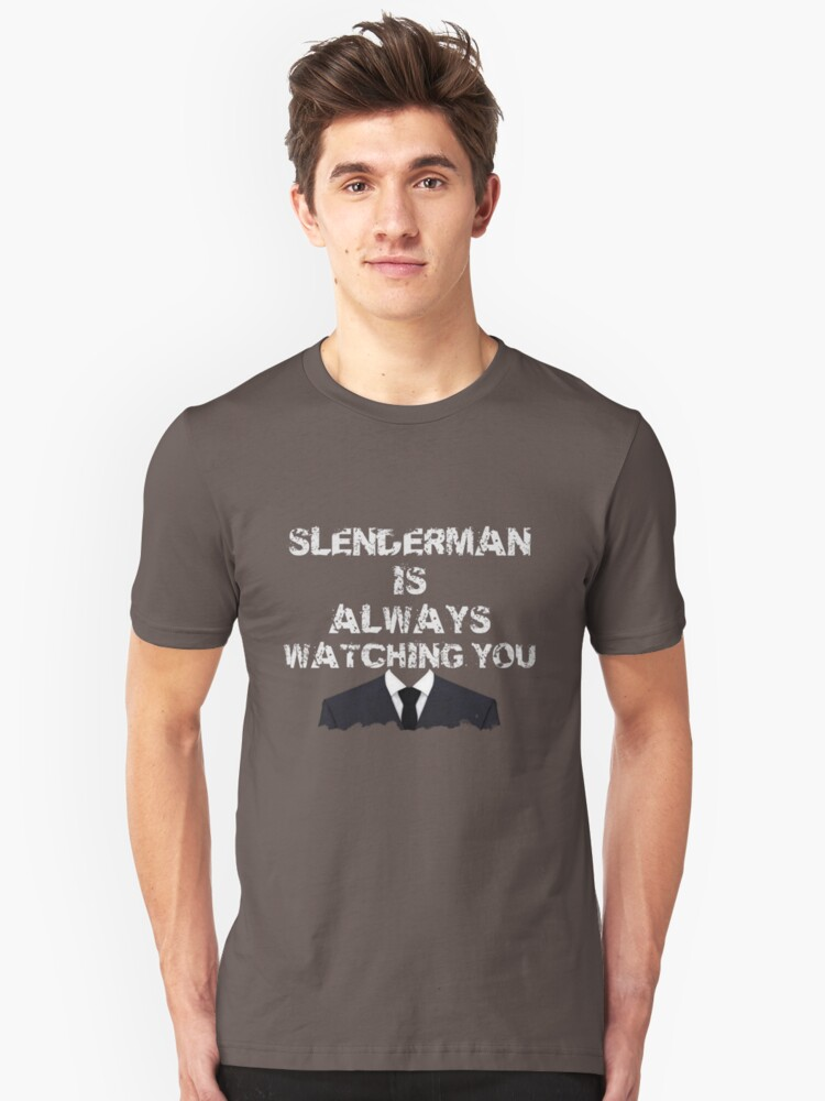 Slenderman is always watching you Unisex T-Shirt Front