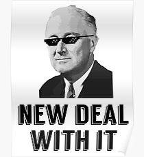 New Deal With It Poster