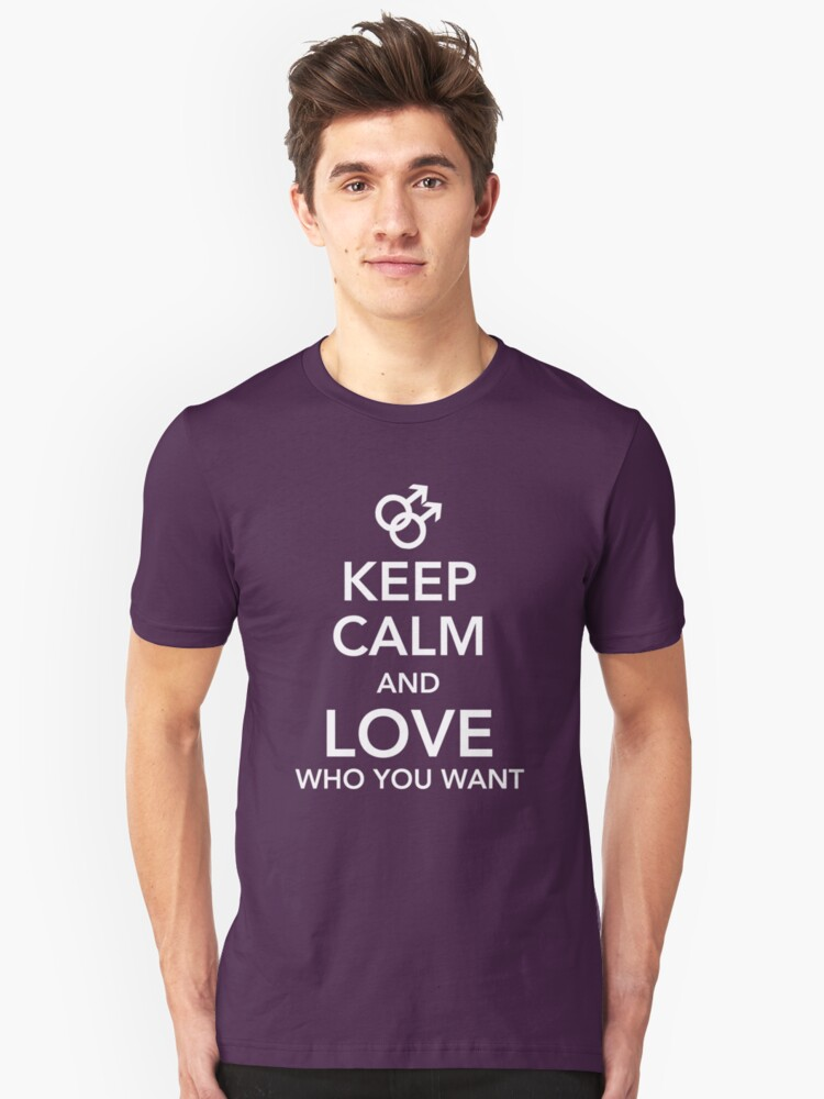 Keep calm and love you you want - Gay Unisex T-Shirt Front