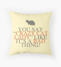 Crazy Cat Lady Humor Throw Pillow
