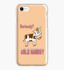 Cold Hands Cow IPhone Case iPhone Case/Skin