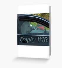 Trophy Wife Greeting Card