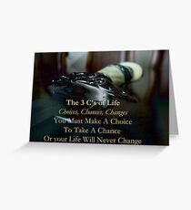 The 3 C's of Life Greeting Card