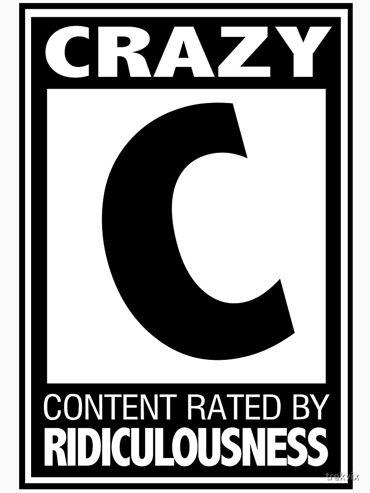Rated C for Crazy by trekvix