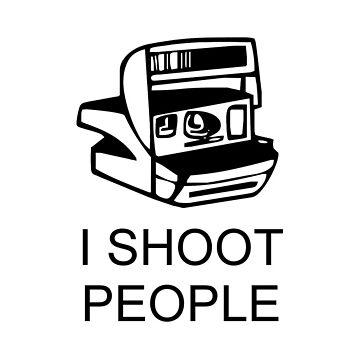 I Shoot People by VanPerriStudios