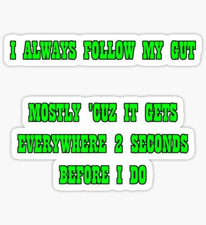 i always follow my gut Sticker