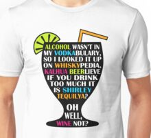 Alcohol Is Shirley Tequilya Unisex T-Shirt