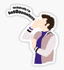 Technically I'm HoooOomeless Sticker