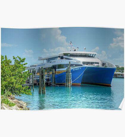 Bahamas Ferry at Potter's Cay - Nassau, The Bahamas Poster