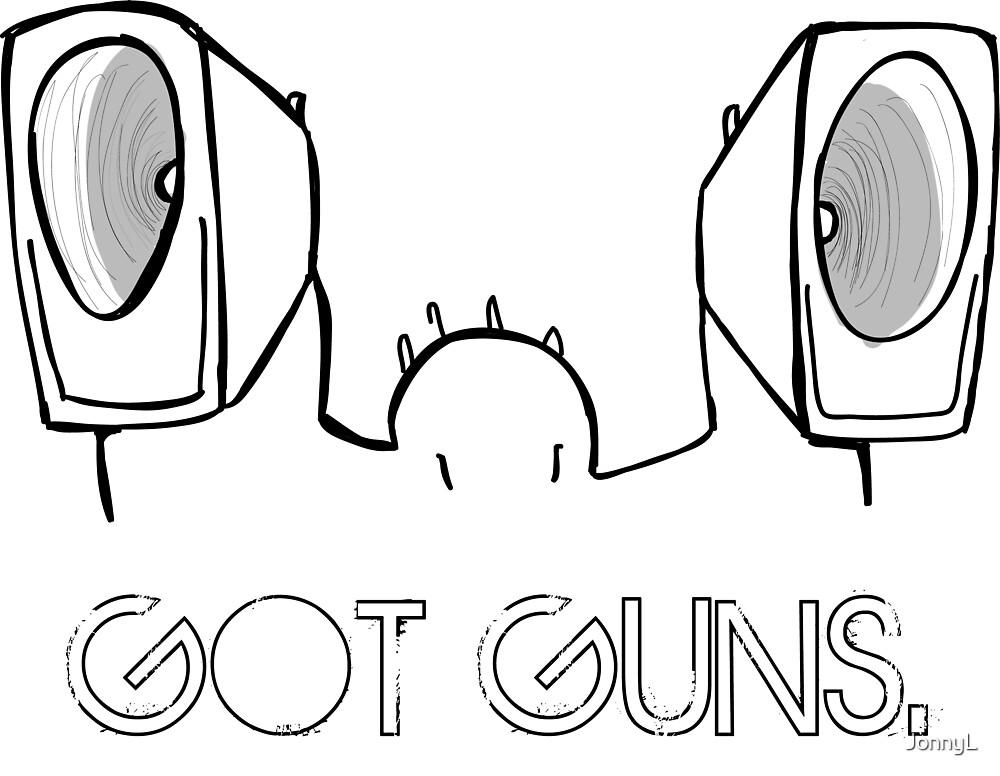 Got Guns. by JonnyL