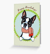 Boston Terrier Happy Howlidays Greeting Card