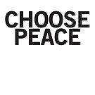 Choose Peace by johnnabrynn