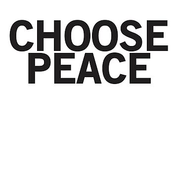 Choose Peace by johnnabrynn