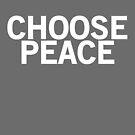 Choose Peace (white font) by johnnabrynn