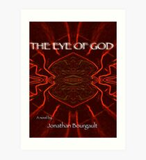 THE EYE OF GOD. Book Cover Image. www.amazon.com/Eye-God-Novel-Jonathan-Bourgault Art Print