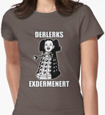 ERMAHGERD! DERLERKS! Women's Fitted T-Shirt