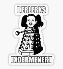 ERMAHGERD! DERLERKS! Sticker