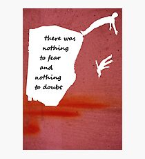 """""""There was nothing to fear and nothing to doubt"""" - Radiohead - light Photographic Print"""