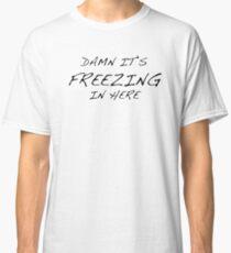 Freezing... Classic T-Shirt