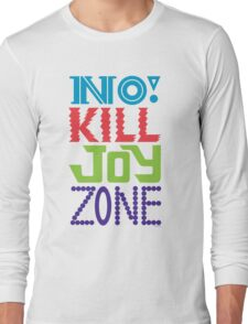 No KILL JOY zone T-Shirt